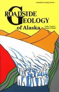 Roadside Geology of Alaska (Roadside Geology Series)