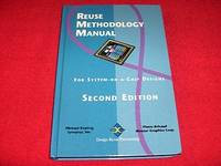 Reuse Methodology Manual for System-On-A-Chip Designs [Second Edition]