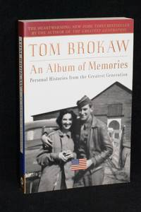 An Album of Memories; Personal Histories from the Greatest Generation