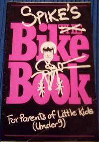 image of Spike's Bike Books (series of three booklets): For Parents of Little Kids (under 9); For Medium Kids (9-12); For Big Kids (13-104)