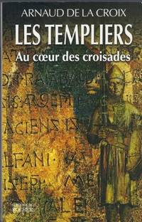 Les Templiers au coeur des croisades