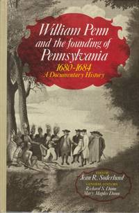 image of William Penn and the Founding of Pennsylvania 1680-1684 A Documentary History