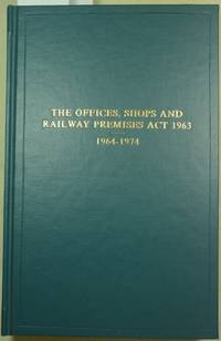 The Offices, Shops and Railway Premises Act 1963, Report by the Ministry of Labour 1964-1974