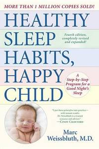 image of Healthy Sleep Habits, Happy Child: A Step-By-Step Program for a Good Night's Sleep