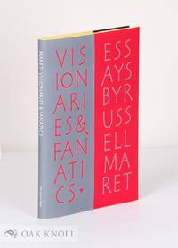 VISIONARIES & FANATICS: AND OTHER ESSAYS ON TYPE DESIGN, TECHNOLOGY, & THE PRIVATE PRESS