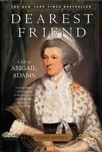 Dearest Friend A Life of Abigail Adams