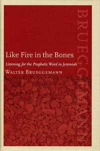 image of Like Fire in the Bones; Listening for the Prophetic Word in Jeremiah