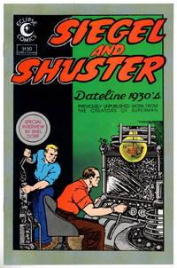 Siegel and Schuster: Dateline 1930's: Volume 1, Number 1, November 1984.