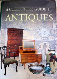 A Collector\'s Guide to Antiques