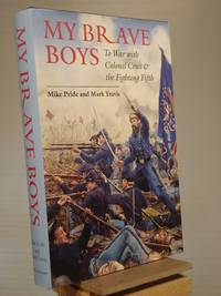 My Brave Boys: To War with Colonel Cross and the Fighting Fifth