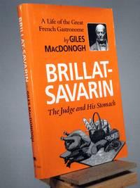 Brillat-Savarin: The Judge and His Stomach