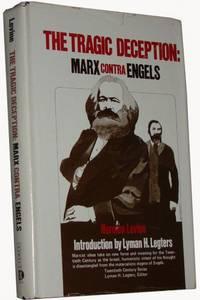 The Tragic Deception: Marx Contra Engels