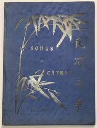 Songs of Cathay: an anthology of songs current in various parts of China among her people / Minjian yinyue