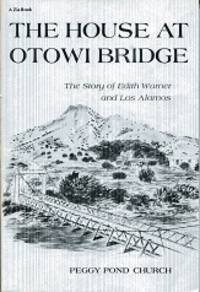 image of The House at Otowi Bridge: The Story of Edith Warner and Los Alamos (Zia Books)