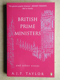 British Prime Ministers and Other Essays.