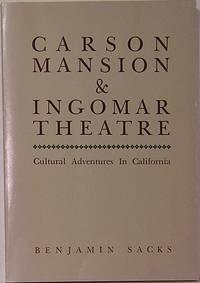 Carson Mansion & Ingomar Theater: Cultural Adventures in California