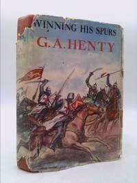 Winning his spurs: A tale of the Crusades Foulsham Henty library
