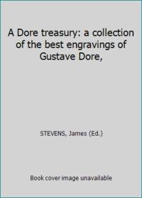 A Dore treasury: a collection of the best engravings of Gustave Dore, by STEVENS, James (Ed.) - 1970