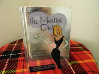 The Martini Diet: The Self-Indulgent Way to a Thinner, More Fabulous You!