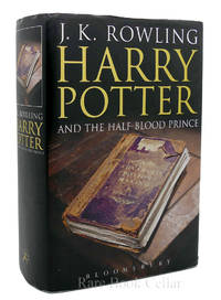 HARRY POTTER AND THE HALF-BLOOD PRINCE by J. K. Rowling - First Edition - 2005 - from Rare Book Cellar and Biblio.com