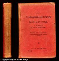 THE NON-COMMISSIONED OFFICER'S GUIDE TO PROMOTION IN THE INFANTRY Lance-Corporal to Sergeant