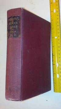 The History Of the Decline And Fall Of The Roman Empire Vol IV. with notes by Rev. H. H. Milman