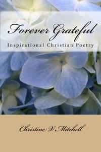 Forever Grateful: Inspirational Christian Poetry