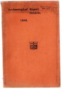Archaeological Report 1898, Being part of Appendix to the Report of the Minister of Education Ontario