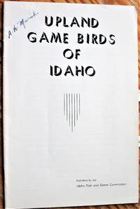 Upland Game Birds of Idaho. Including Distribution Maps Showing Present Ranges of the Species