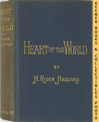 Heart Of The World by  H. Rider Haggard - First English Edition: First Printing - 1896 - from KEENER BOOKS (Member IOBA) (SKU: 010057)