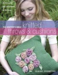 image of The Knitter's Bible: Knitted Afghans & Pillows