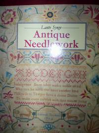 Antique Needlework : comprehensive guide to a rich variety of needlework produced up to the present day