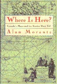 image of Where Is Here? Canada's Maps and The Stories They Tell