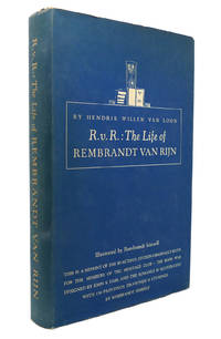R. V. R. : THE LIFE OF REMBRANDT VAN RIJN by Hendrik Willem Van Loon - Hardcover - 1954 - from Rare Book Cellar (SKU: 131395)
