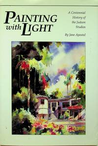 Painting With Light: A Centennial History of the Judson Studios
