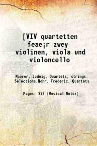 [VIV quartetten feae�r zwey violinen, viola und violoncello 1825 [Hardcover]