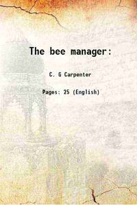 The bee manager: 1844 [Hardcover]