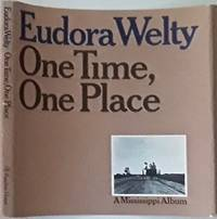[Photobook] One Time, One Place: Mississippi in the Depression, A Snapshot Album [Signed] by WELTY, Eudora (1909-2001) - 1971