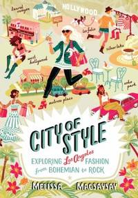 City of Style : Exploring Los Angeles Fashion, from Bohemian to Rock