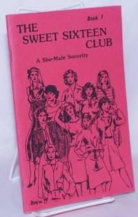 image of The Sweet Sixteen Club: a she-male sorority book 1