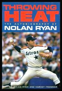 image of THROWING HEAT - The Autobiography of Nolan Ryan