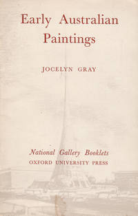 Early Australian Paintings by  Jocelyn GRAY - 1967 - from Rare Illustrated Books (SKU: 687)