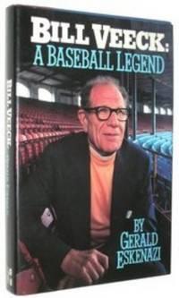 Bill Veeck: A Baseball Legend [1987 1st Ed] by Gerald Eskenazi - First Edition - 1987 - from Gadzooks Books and Biblio.com