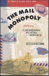 Mail Monopoly, The: Analysing Canadian Postal Service