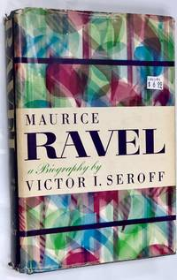 Maurice Ravel;: Illustrated with photos