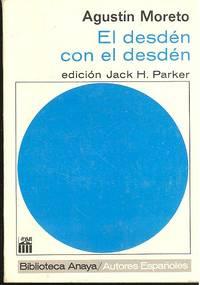 El Desdén con el Desdén ; introducción, edición y notas de Jack H. Parker.