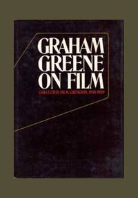 GRAHAM GREENE ON FILM. Collected Film Criticism 1935-1940