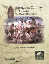 image of Aboriginal Cultures in Alberta: Five Hundred Generations