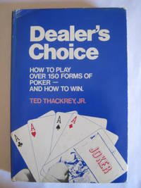 Dealer's Choice by Thackrey, Ted Jr