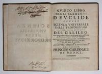 Quinto Libro degli Elementi d'Euclide ovvero Scienza Universale delle Proporzioni Spiegata colla Dottrina del Galileo